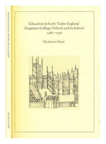 Education in Early Tudor England Magdalen College: Nicholas Orme