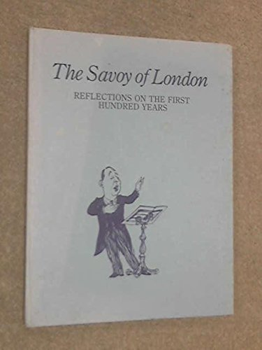The Savoy of London. Reflections on the First Hundred Years: Shenker, Israel; Wilson, Richard [...