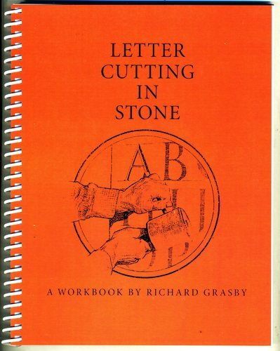 9780951385845: Letter Cutting in Stone: A Work Book by Richard Grasby