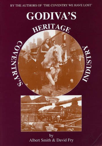 9780951386736: Godiva's Heritage: Coventry's History (The Coventry We Have Lost)
