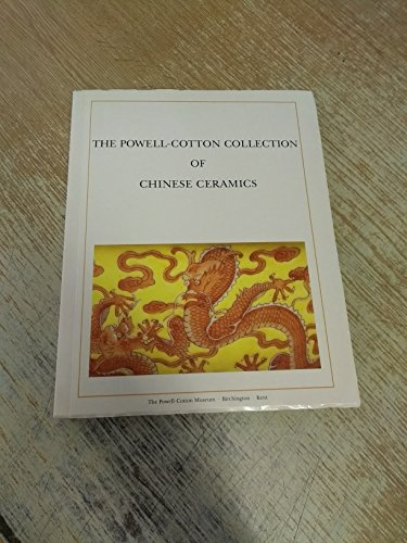 The Powell-Cotton Collection Of Chinese Ceramics (UNCOMMON FIRST EDITION)