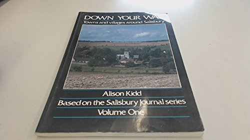 9780951392003: DOWN YOUR WAY: Towns and Villages Around Salisbury, Based on the Salisbury Journal Series - Volume One