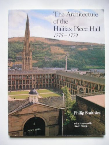 The Architecture of the Halifax Piece Hall 1775-1779