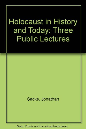 Holocaust in History and Today: Three Public Lectures (9780951399200) by Sacks, Jonathan, Etc.