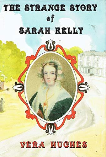 9780951399408: The strange story of Sarah Kelly