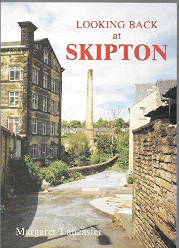 Looking Back at Skipton: Lancaster, M.E.