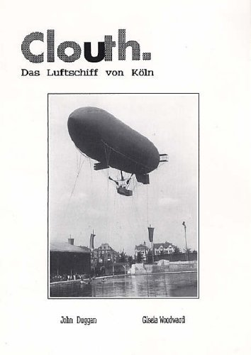9780951411421: Clouth: Das Luftschiff Von Koln (English and German Edition)