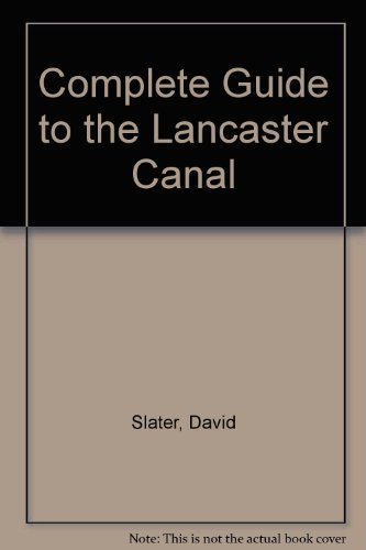 9780951414606: Complete Guide to the Lancaster Canal