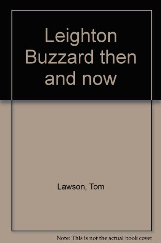 Leighton Buzzard then and now: Lawson, Tom