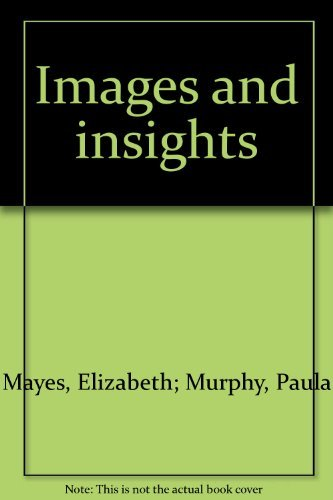 Images and Insights: Mayes, Elizabeth; Murphy,