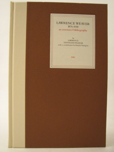 Lawrence Weaver, 1876-1930: An annotated bibliography: Lawrence Trevelyan Weaver