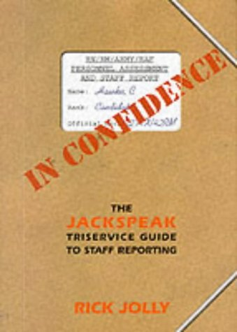 9780951430514: In Confidence: The Jackspeak Triservice Guide to Staff Reporting