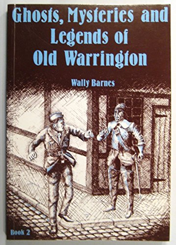 9780951433355: Ghosts, Mysteries, and Legends of Old Warrington, Book Two