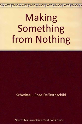 making something from Nothing: Rose De Rothschild Schwittau