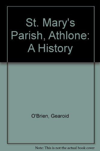 St. Mary's Parish, Athlone: A History (9780951445914) by Gearoid O'Brien