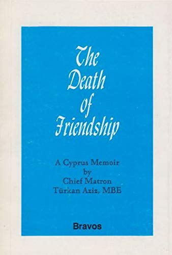 9780951446430: The death of friendship: A Cyprus memoir