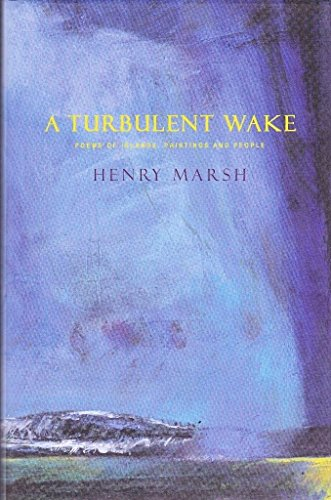 A Turbulent Wake: Poems Of Islands, Paintings And People (SCARCE HARDBACK FIRST EDITION, FIRST PR...
