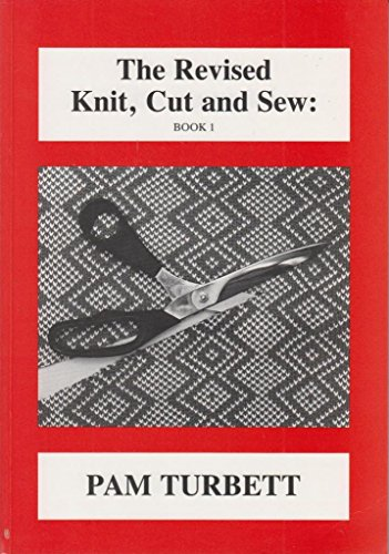 9780951448724: Revised Knit, Cut and Sew: Bk. 1