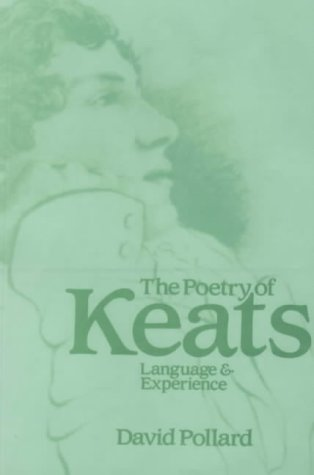 The Poetry of Keats: Language and Experience: Pollard, David