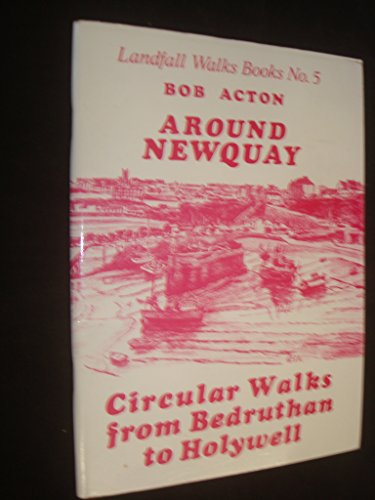 9780951451748: Around Newquay: Circular Walks from Bedruthan to Holywell (Landfall Walks Books)