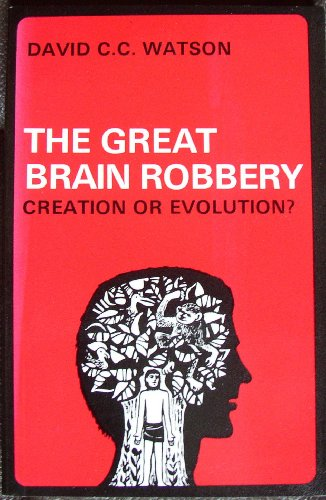 9780951453803: Great Brain Robbery: Creation or Evolution?