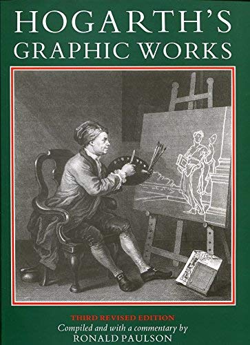 Hogarth's Graphic Works. Third Revised Edition: Paulson, Ronald. Compiled