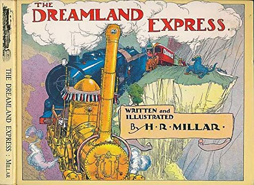 THE DREAMLAND EXPRESS: Millar, H. R.