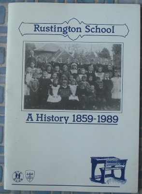 Rustington School, a History, 1859-1989: Commemorating Fifty Years of North Lane School (0951484702) by Harry Clark; Kay Wilson