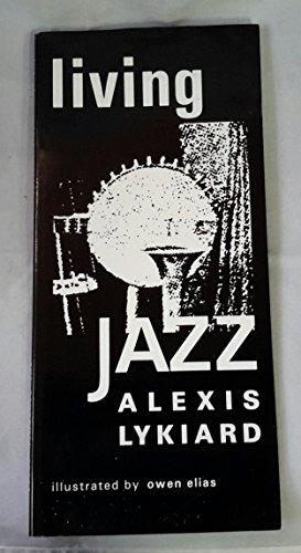 Living Jazz.: Alexis Lykiard.