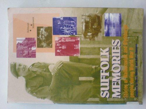 Sufolk memories: Stories of Walberswick and Blythburgh people during World War II: SHIRREFF, DAVID ...