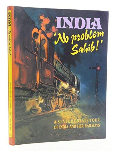 9780951491607: India, No Problem, Sahib: A Tour of India and Her Railways