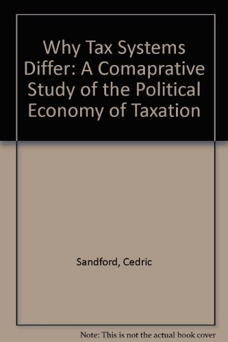 9780951515778: Why Tax Systems Differ: A Comaprative Study of the Political Economy of Taxation