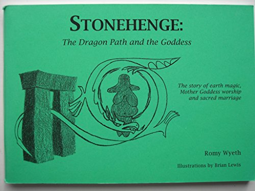 Stonehenge: The Dragon Path and the Goddess: Romy Wyeth