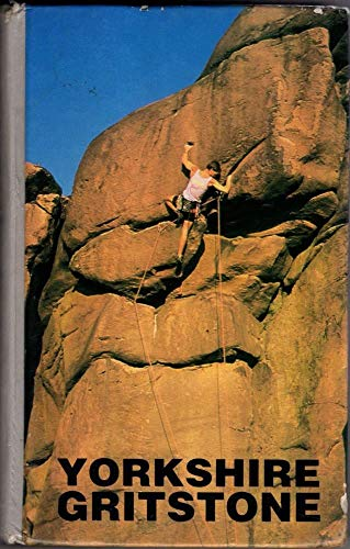 9780951526705: Yorkshire Gritstone: A Rock Climbing Guide
