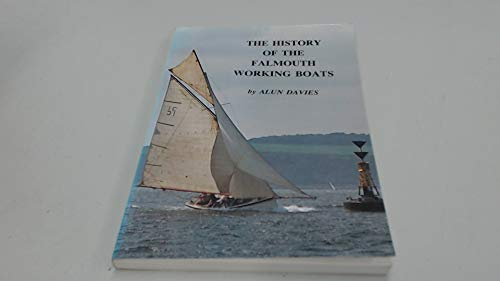 History of the Falmouth Working Boats. Revised: Davies, Alun