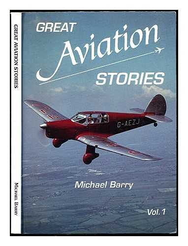 Great Aviation Stories: Vol.1 (0951538748) by Barry, Michael