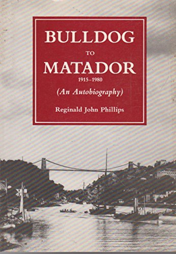 9780951547502: Bulldog to matador, 1915-80: an autobiography