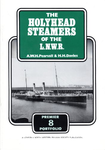 The Holyhead Steamers of the L. N. W. R.: A. W. H. Pearsall & H. H. Davies
