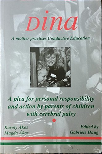 9780951550779: Dina: A Mother Practises Conductive Education (Peto System)