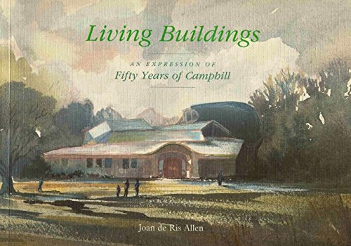 Living Buildings: An Expression Of Fifty Years Of Camphill (FIRST EDITION, FIRST PRINTING)