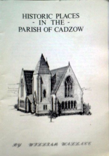 Historic Places in the Parish of Cadzow (0951556401) by Wallace, William