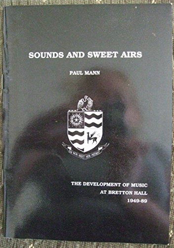 9780951558706: Sounds and Sweet Airs: Development of Music at Bretton Hall, 1949-89