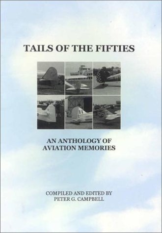 Tails of the Fifties : An Anthology of Aviation Memories