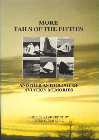 More Tails of the Fifties Another Anthology of Aviation Memories