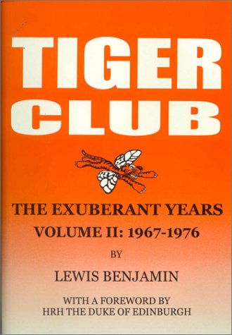 Tiger Club the Exuberant Years Volume II 1967-1976