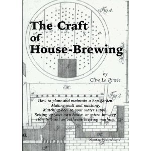 Craft of House Brewing: Clive La Pensee