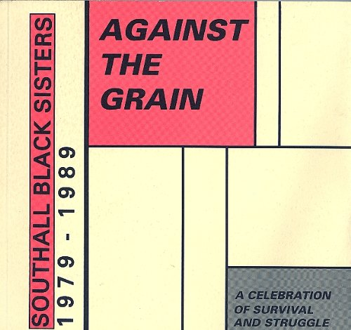 9780951570401: Against the Grain: A Celebration of Survival and Struggle
