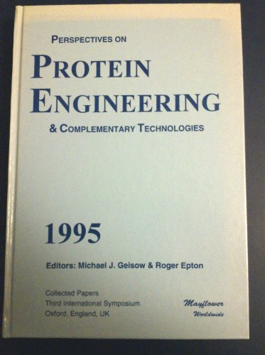 Perspectives on Protein Engineering and Complementary Technologies 1995: Collected Papers - Third ...