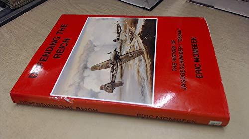 9780951573716: Defending the Reich: History of Jagdgeschwader 1