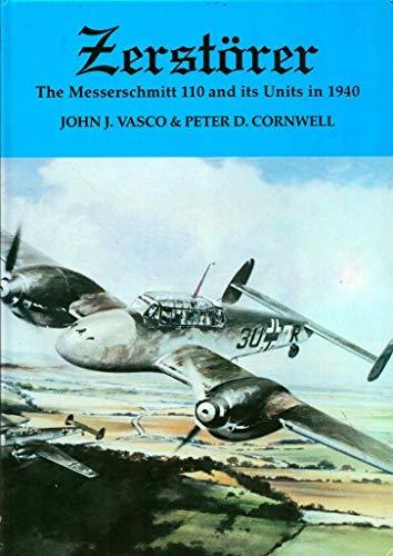 9780951573723: Zerstorer: Messerschmitt 110 and Its Units in 1940